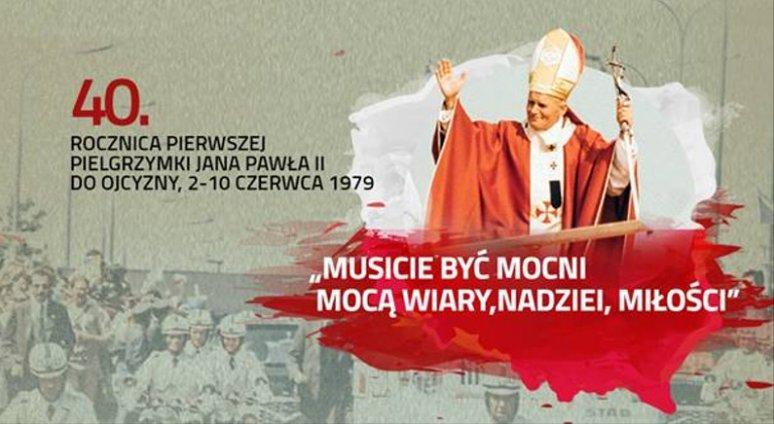 40. Rocznica pierwszej, historycznej pielgrzymki Papieża – Polaka do Ojczyzny.
